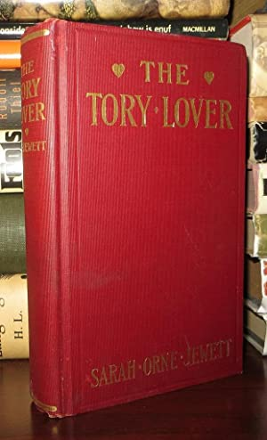 THE TORY LOVER: Jewett, Sarah Orne