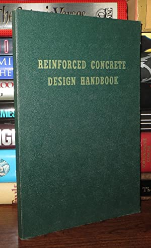 REINFORCED CONCRETE DESIGN HANDBOOK Of the American: Armstrong, W. H.