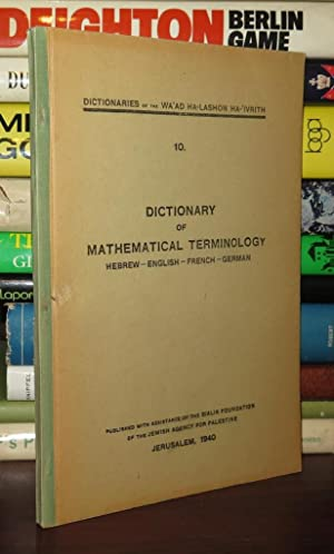DICTIONARY OF MATHEMATICAL TERMINOLOGY Hebrew - English - French - German: Bialik Foundation