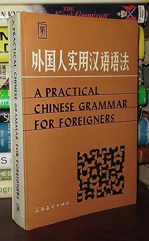 PRACTICAL CHINESE GRAMMAR FOR FOREIGNERS: Li, Dejin & Cheng Meizhen