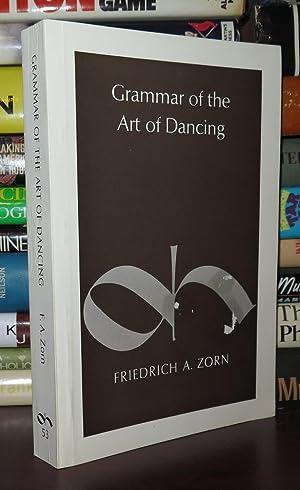 GRAMMAR OF THE ART OF DANCING: Zorn, Friedrich A. & B. P. Coates