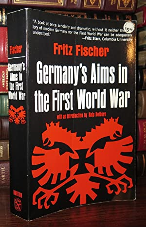 GERMANY'S AIMS IN THE FIRST WORLD WAR: Fischer, Fritz &