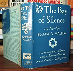 THE BAY OF SILENCE: Mallea, Eduardo