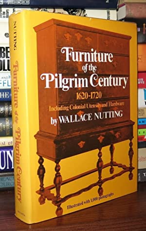 FURNITURE OF THE PILGRIM CENTURY: Nutting, Wallace