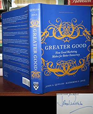 GREATER GOOD Signed 1st: Quelch, John A.