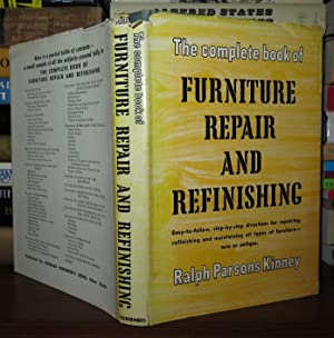 THE COMPLETE BOOK OF FURNITURE REPAIR AND REFINISHING: Kinney, Ralph Parsons
