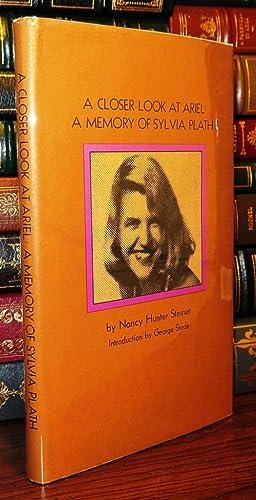 A CLOSER LOOK AT ARIEL A Memory of Sylvia Plath: Steiner, Nancy Hunter - Sylvia Plath