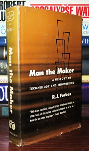 MAN THE MAKER A History of Technology: Forbes, R. J.