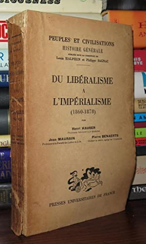 DU LIBERALISME A L'IMPERIALISME Peuples Et Civilisations, Volume XVII: Hauser, Henri