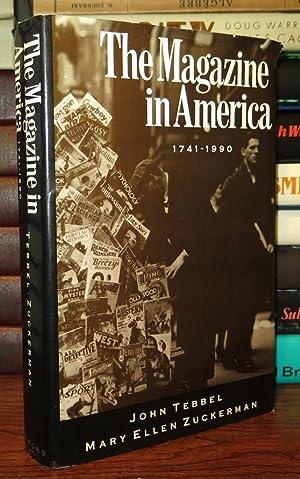 THE MAGAZINE IN AMERICA, 1741-1990: Tebbel, John & Mary Ellen Zuckerman