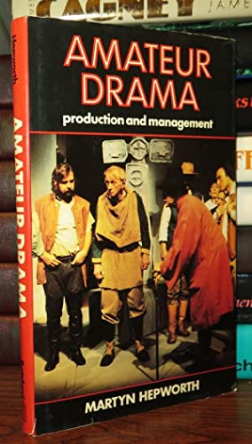 AMATEUR DRAMA Production and Management: Hepworth, Martyn