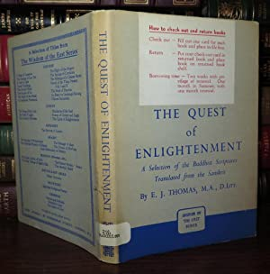THE QUEST OF ENLIGHTENMENT A Selection of the Buddhist Scriptures: Thomas, E. J.