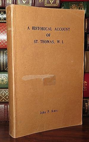 A HISTORICAL ACCOUNT OF ST. THOMAS, W.I.: Knox, John P.