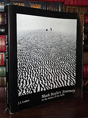 MARK BOYLE'S JOURNEY TO THE SURFACES OF: Locher, J. L.