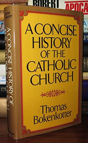 A CONCISE HISTORY OF THE CATHOLIC CHURCH: Bokenkotter, Thomas S