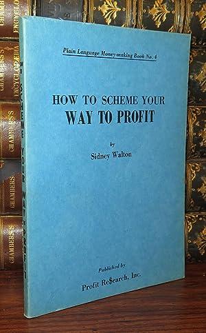 HOW TO SCHEME YOUR WAY TO PROFIT: Walton, Sidney