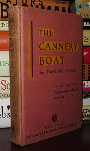 THE CANNERY BOAT And Other Japanese Short Stories: Takiji Kobayashi