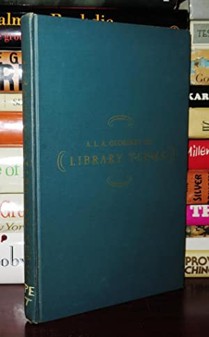 A.L.A. GLOSSARY OF LIBRARY TERMS: Thompson, Elizabeth H.