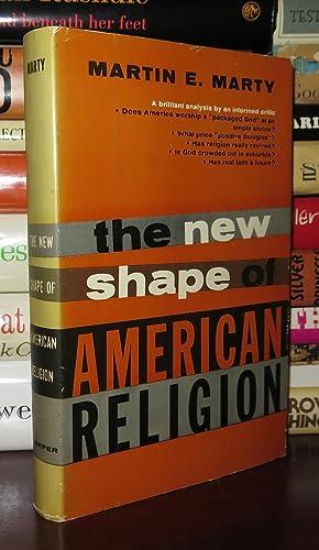 THE NEW SHAPE OF AMERICAN RELIGION: Marty, Martin E.