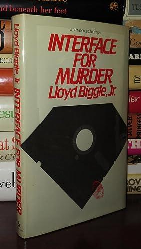INTERFACE FOR MURDER: Biggle Jr., Lloyd
