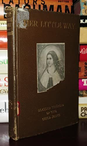 "HER LITTLE WAY St. Therese of the Child Jesus, ""The Little Sister of Missionaries"": Clarke,..."