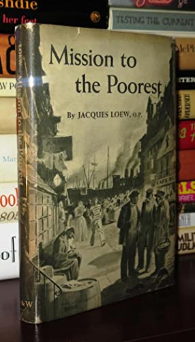 MISSION TO THE POOREST: Loew, Jacques