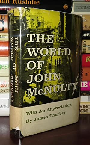 THE WORLD OF JOHN MCNULTY: Ncnulty, John; with An Appreciation by James Thurber