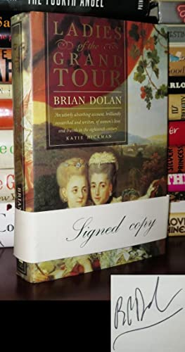 LADIES OF THE GRAND TOUR Signed 1st: Dolan, Brian