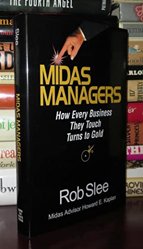 MIDAS MANAGERS How Every Business They Touch Turns to Gold: Slee, Rob; Harig, Rick