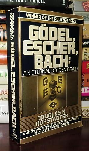 GODEL, ESCHER, BACH An Eternal Golden Braid: Hofstadter, Douglas R.