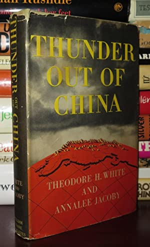 THUNDER OUT OF CHINA: White, Theodore; Jacoby, Annalee