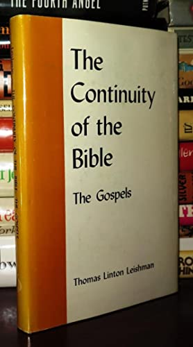 THE CONTINUITY OF THE BIBLE The Gospels: Leishman, Thomas Linton
