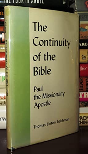 THE CONTINUITY OF THE BIBLE Paul the Missionary Apostle: Leishman, Thomas Linton