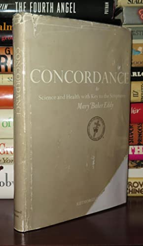 A COMPLETE CONCORDANCE To Science and Health: Eddy, Mary Baker