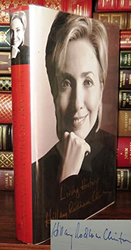 LIVING HISTORY Signed 1st: Clinton, Hillary Rodham