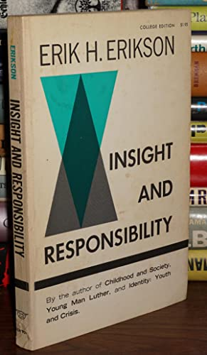 INSIGHT AND RESPONSIBILITY Lectures on the Ethical Implications of Psychoanalytic Insight: Erikson,...