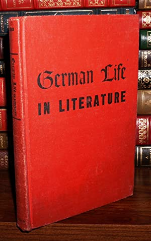 GERMAN LIFE IN LITERATURE Described in German for Americans and Illustrated by Living Masterpieces:...