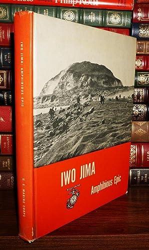 IWO JIMA Amphibious Epic: Bartley, Whitman S.