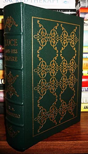 LUCE AND HIS EMPIRE Easton Press: W. A. Swanberg - Henry Luce