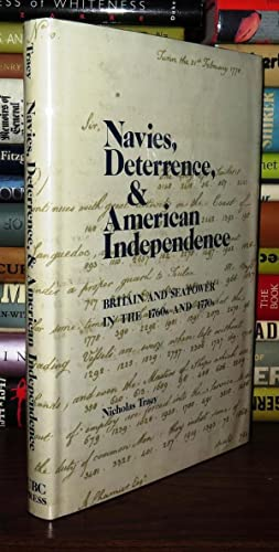 NAVIES, DETERRENCE AND AMERICAN INDEPENDENCE Britain and Sea Power in the 1760s and 1770s: Tracy, ...