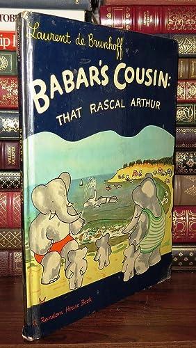 BABAR'S COUSIN That Rascal Arthur: De Brunhoff, Laurent & Haas, Merle (translator)