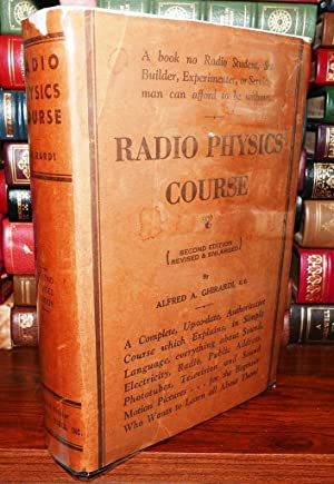 RADIO PHYSICS COURSE An Elementary Text Book: Ghirardi, Alfred A.