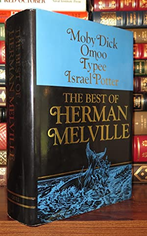 THE BEST OF HERMAN MELVILLE Moby Dick,: Melville, Herman