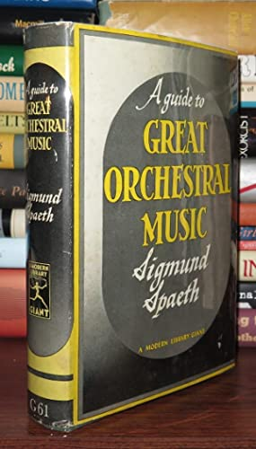A GUIDE TO GREAT ORCHESTRAL MUSIC: Spaeth, Sigmund