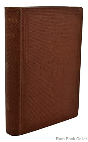 HYMNS OF THE AGES Being Selections from Lyra Catholica, Germanica, Apostolica, and Other Sources.: ...