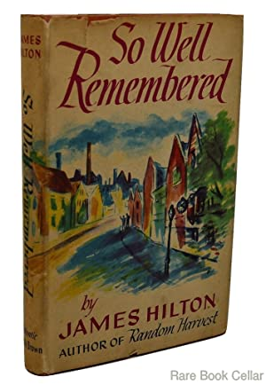 SO WELL REMEMBERED: Hilton, James
