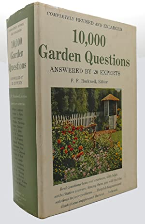 10,000 GARDEN QUESTIONS ANSWERED BY 20 EXPERTS: Rockwell, F. F.