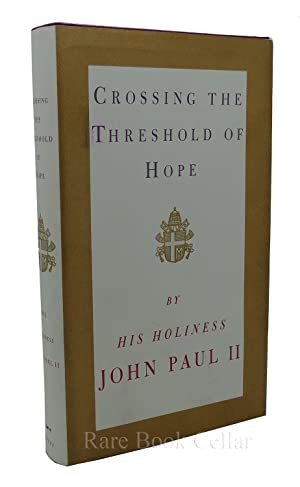 CROSSING THE THRESHOLD OF HOPE: Pope John Paul II & Vittorio Messori