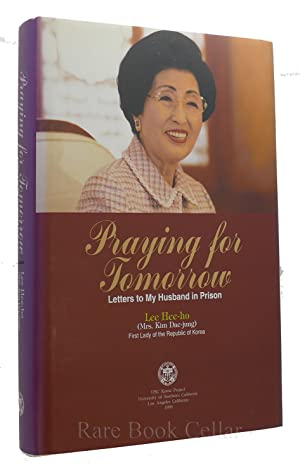 PRAYING FOR TOMORROW Letters to My Husband: Lee Hee-ho