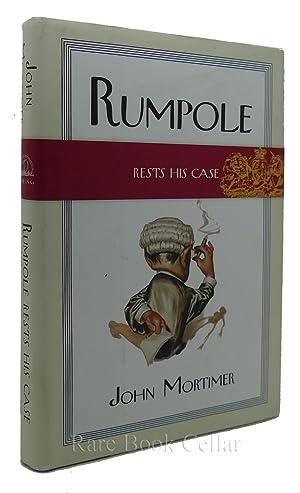 RUMPOLE RESTS HIS CASE: John Mortimer